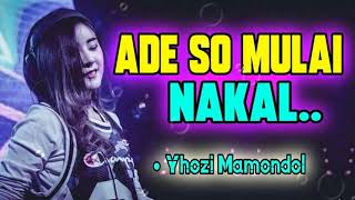 Download Lagu DJ ADE SO MULAI NAKAL - BASS NYA NGAJAK GOYANG BOSQU || REMIX BY : #YHOZIMAMONDOL mp3
