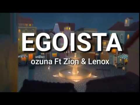 Egoista - Ozuna Ft Zion & Lenox (Letra)