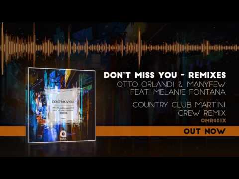 Otto Orlandi & ManyFew Feat. Melanie Fontana - Don't Miss You (Country Club Martini Crew Remix)