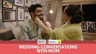 FilterCopy | Wedding Conversations With Mom | Ft. Sheeba Chaddha and Dhruv Sehgal