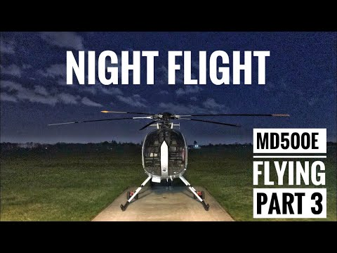 MD500E Flying - Part 3 Start-up and Night Flight