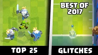 TOP 25 GLITCHES OF 2017 IN CLASH ROYALE | FUNNY GLITCHES