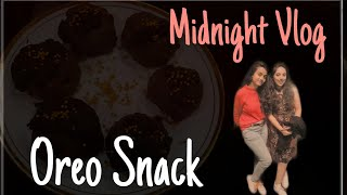 VLOG | Oreo midnight snack | Incredibly Delicious | Diksha Jaisinghani | ft. Manali Dandwani.