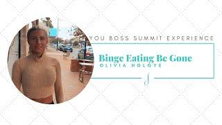 Binge Eating Be Gone w/ Olivia Holgye