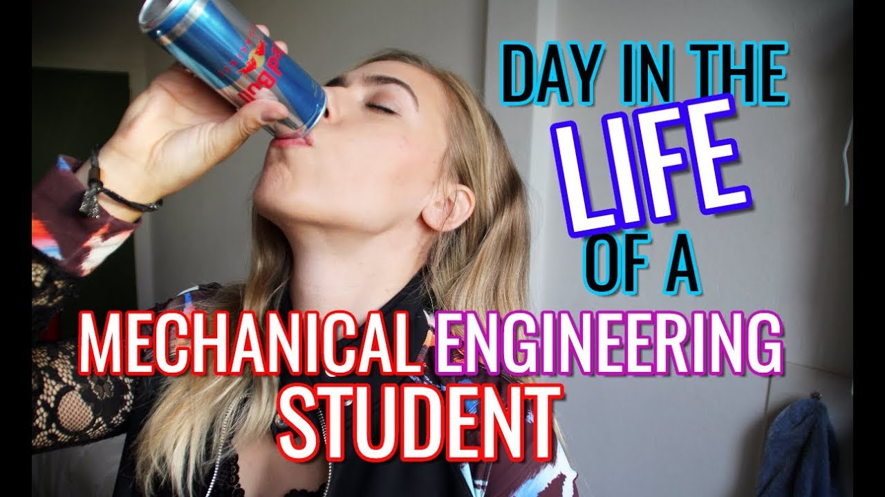 day in the life of a mechanical engineering student engineering