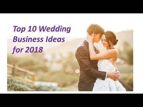 Top 10 Wedding business ideas for 2018