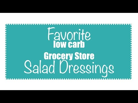 LOW CARB Diet | Salad Dressing Favorites | Grocery Store