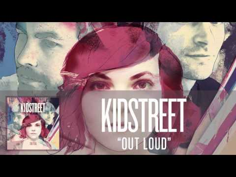 KIDSTREET - Out Loud [Audio] from YouTube · Duration:  3 minutes 56 seconds