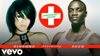 Rihanna - Emergency Room (Feat. Akon) [Visual Art Audio]