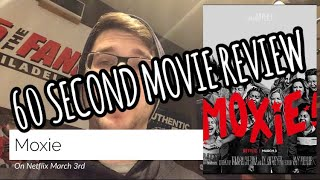 Moxie Movie Review In 60 Seconds