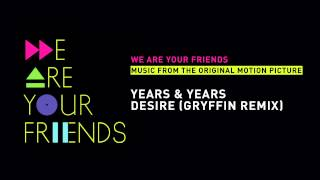 Years & Years - Desire (Gryffin Remix)