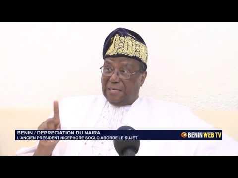 Dépréciation du Naira : les appréciations de Nicéphore Soglo