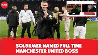 Live Reaction | Man United appoint Ole Solskjaer full time | Andy Mitten
