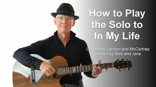 "How to Play the Solo to the Beatles ""In My Life"" on guitar lesson with TAB"