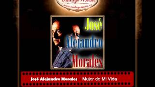José Alejandro Morales -- Mujer de Mi Vida