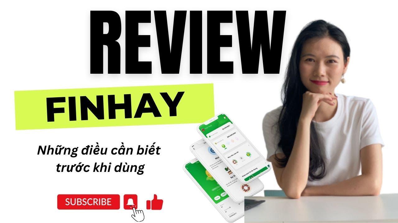 Review Ứng dụng FINHAY  -  Tính năng ĐẦU TƯ có đúng như kỳ vọng?