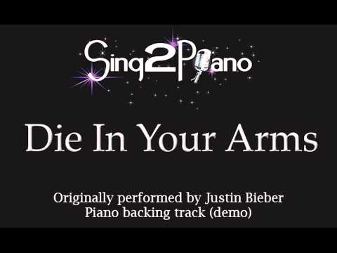 Die In Your Arms - Justin Bieber (Piano backing track) karaoke cover