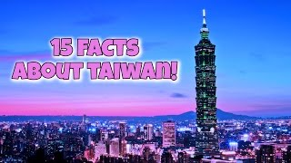 15 Facts About Taiwan You Must Know