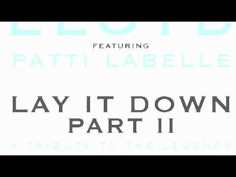 Lloyd  Lay It Down Remix Ft Patti Labelle