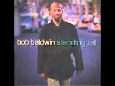 Bob Baldwin   Stand Tall