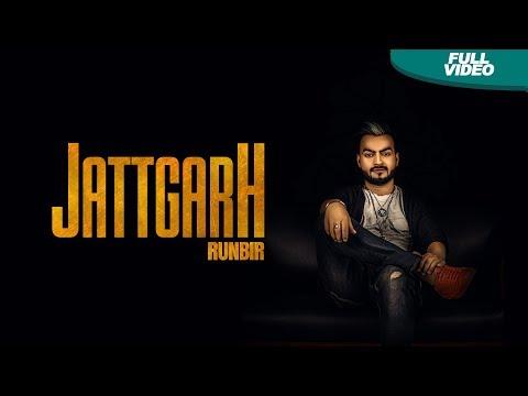 Jattgarh(Full Video)- Runbir -New Punjabi Songs 2017-Latest Punjabi Song 2017 -Blue Hawk Productions
