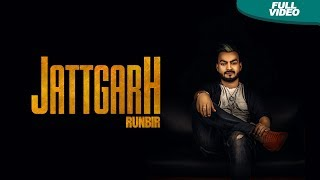 Jattgarh(Full ) Runbir New Punjabi Songs 2017 Latest Punjabi Song 2017 Blue Hawk Productions