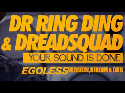 DREADSQUAD ft. Ring Ding - Your Sound is Done [ Egoless version, riddim & dub ]