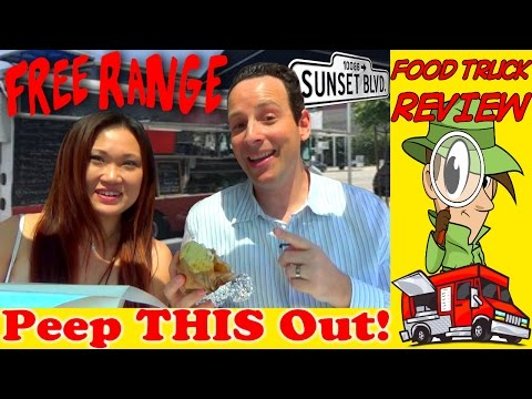 Free Range - Los Angeles | Food Truck Review! Peep THIS Out!