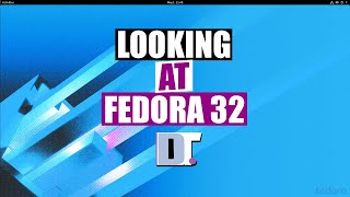 Fedora 32 Installation and First Look