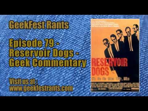 Episode 79   Reservoir Dogs  Geek Commentary
