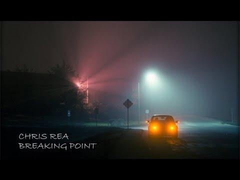 chris rea breaking point слова и перевод