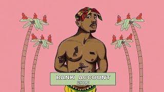 2Pac ft. 21 Savage - Bank Account (Remix)