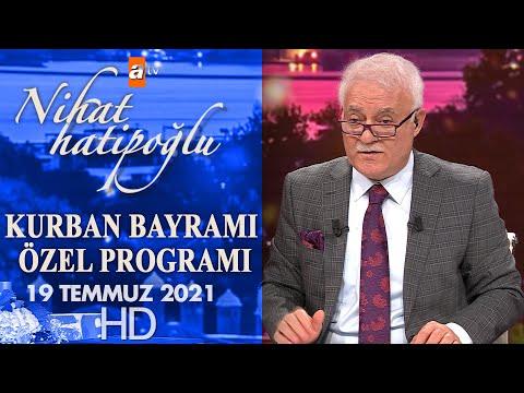 Nihat Hatipoğlu İle Kurban Bayramı Özel - 19 Temmuz 2021