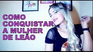 5-COMO CONQUISTAR A MULHER DE LEÃO
