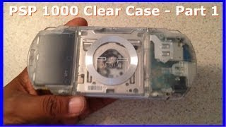PSP Case Removal Part 1 Sony PSP 1000 Clear Case Modification How To Tutorial