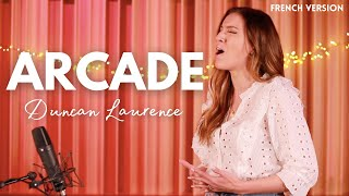 ARCADE ( FRENCH VERSION ) DUNCAN LAURENCE ( SARA'H COVER )