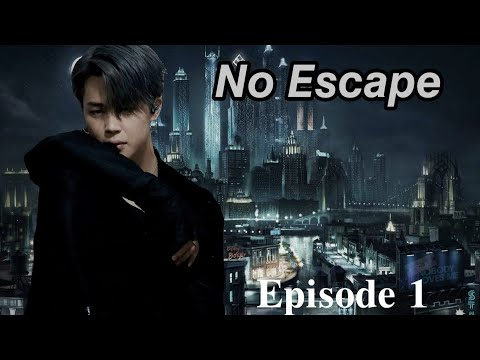 [Jimin FF] No Escape || Ep. 1