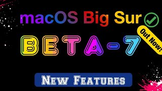 macOS Big Sur 11 beta 7 is Out! - What's New?