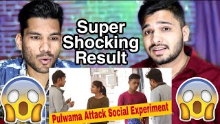INDIANS React To Pulwama Incident | Indian Social Experiment