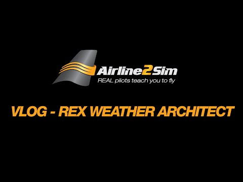 Airline2Sim VLOG 20th July 2015 - REX Weather Architect