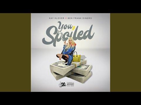 You Spoiled (feat. Ben J of New Boyz)