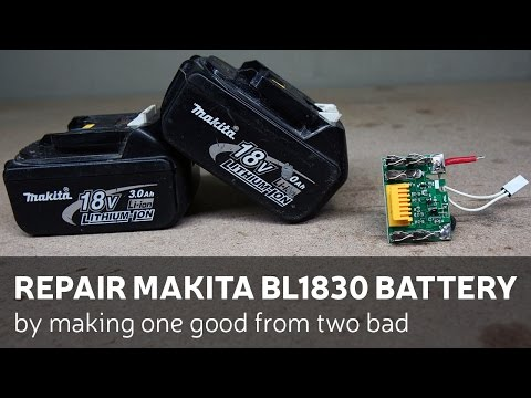 e93b24c88497 Repair Makita BL1830 Battery By Making One Good From Two Bad - YouTube