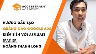 Hướng dẫn cách tạo quảng cáo Google Ads cơ bản | ACCESSTRADE Academy