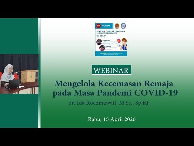 Mengelola Kecemasan Remaja pada Masa Pandemi Covid 19 dr  Ida Rohmawati, MSc, SpKJ