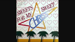Chriss - Sweets For My Sweets (1986)