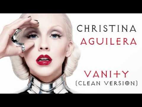 Christina Aguilera - Vanity (Clean Version)