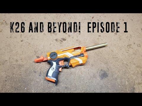 K26 and Beyond! - Episode 1 - Nerf FireStrike