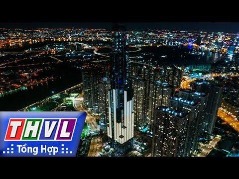 THVL | Người đưa tin 24G: Thắp sáng tòa nhà cao nhất Việt Nam