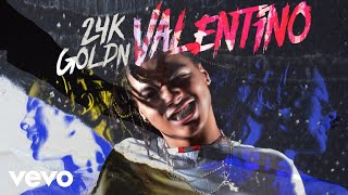 24KGoldn - VALENTINO (Official Audio)