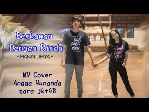 Download Berkawan Dengan Rindu - Angga Yunanda & Zara Jkt48 | MV Cover  Hanin Dhiya  Mp4 baru